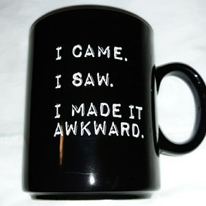 I Came I Saw I Made it Awkward Coffee Mug Black